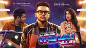 Yaarume Thevai Illa Lyrics - A. H. Kaashif, Sam Vishal, Amina